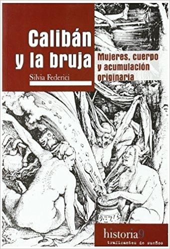 Caliban y la bruja Silvia Federici